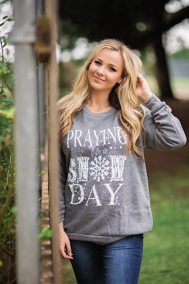 Praying for a Snow Day Sweatshirt