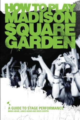 Mindi Abair - How To Play Madison Square Garden: A How-To Guide To Stage Performance