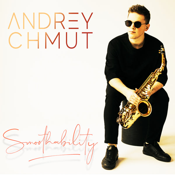 Andrey Chmut - Smoothability - Digipack CD