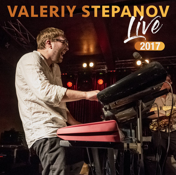 Valeriy Stepanov - Live (2017) CD (SJS Exclusive)