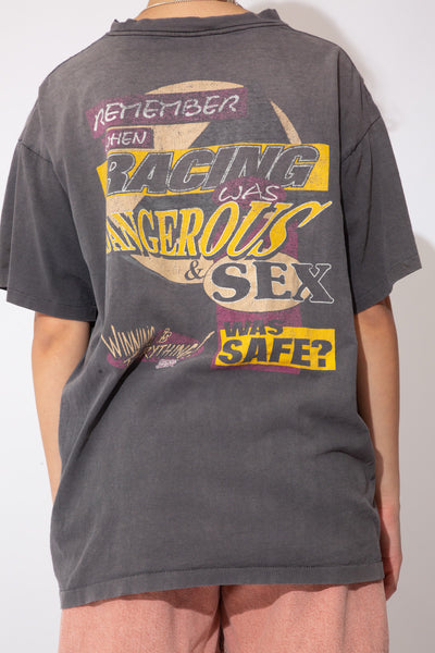 Faded black with 'Winning is Everything' printed on the front and 'Race Gear' printed below. On the back, a large print of, 'Remember when racing was dangerous and sex was safe' in alternating fonts. Distressing on neckline.