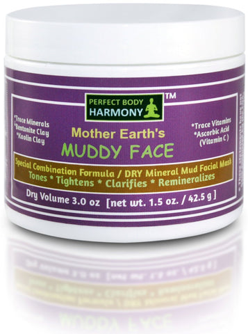 Mother Earth's  MUDDY FACE™ - Special Combination Formula / DRY Mineral Mud Facial Mask.