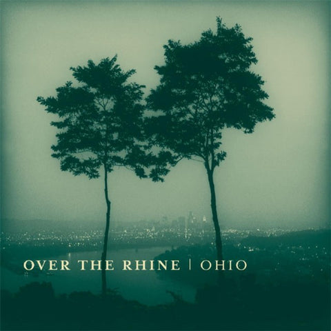 Over The Rhine - Ohio
