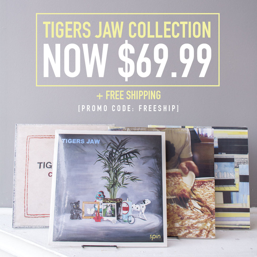 Tigers Jaw Collection
