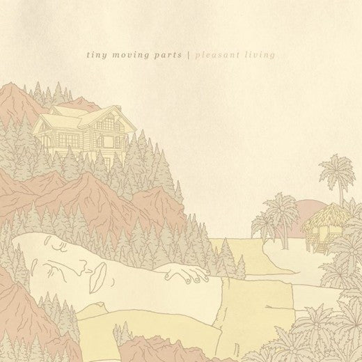 Tiny Moving Parts - Pleasant Living