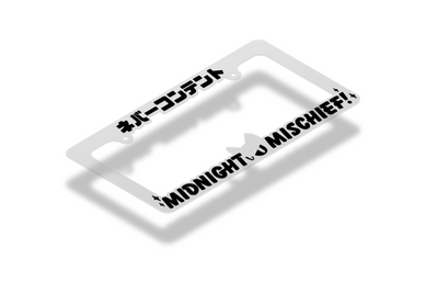 Midnight Mischief! - Frosted Clear License Plate Frame (BLACK)