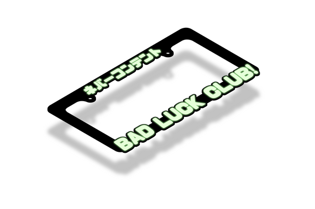 Bad Luck Club! - License Plate Frame (GLOW IN THE DARK)
