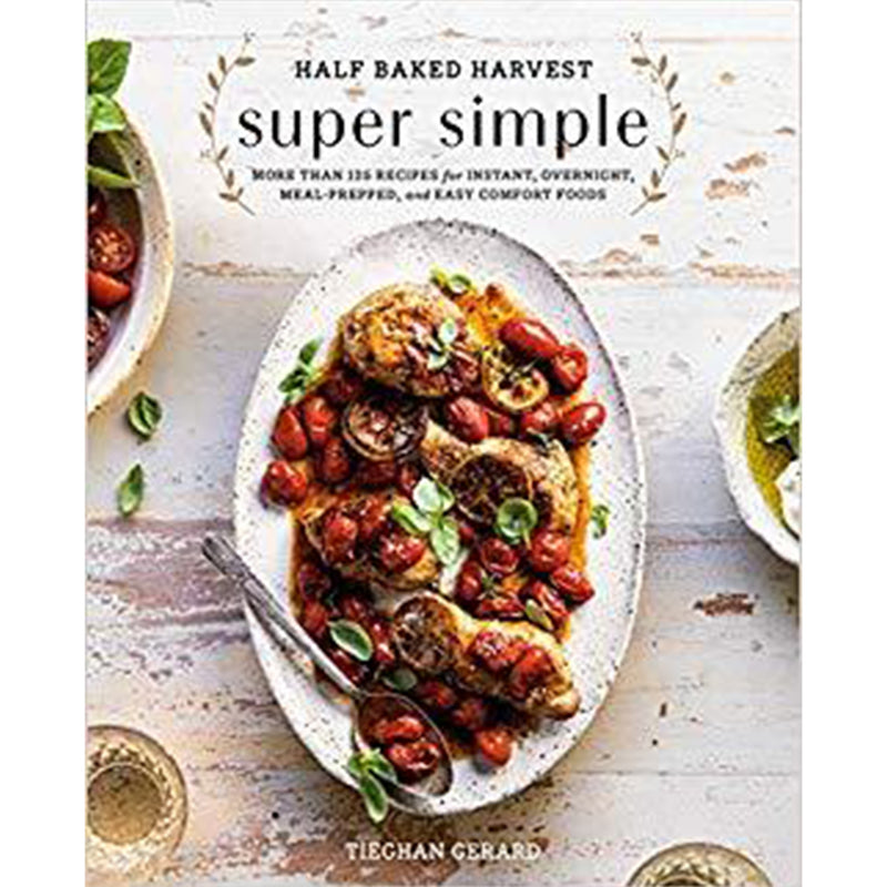 Half Baked Harvest: Super Simple - All She Wrote