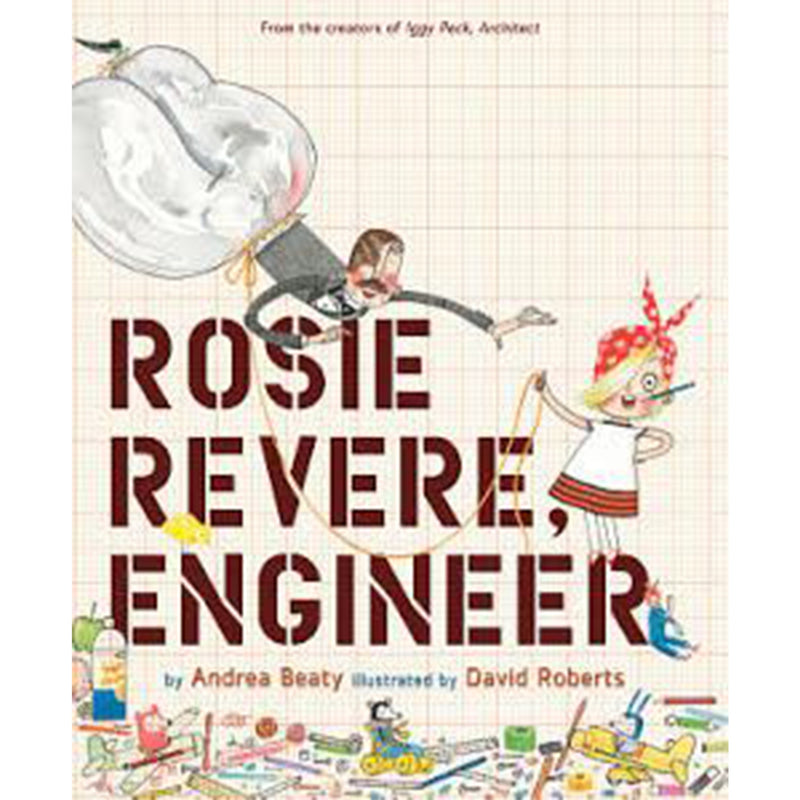Rosie Revere Engineer - All She Wrote