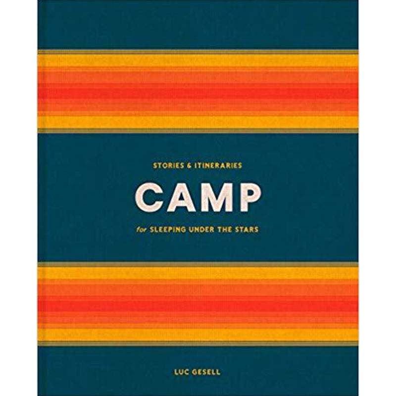 Camp: Stories & Itineraries - All She Wrote