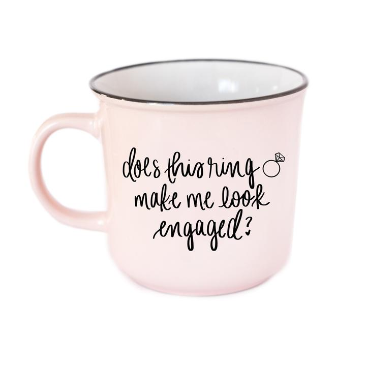 Does This Ring Make Me Look Engaged Mug - All She Wrote