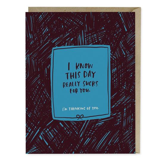 This Day Sucks Card - All She Wrote