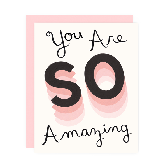 You Are So Amazing Card - All She Wrote