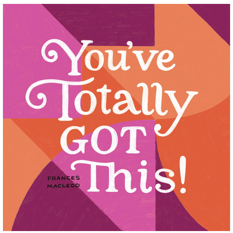 You've Totally Got This - All She Wrote