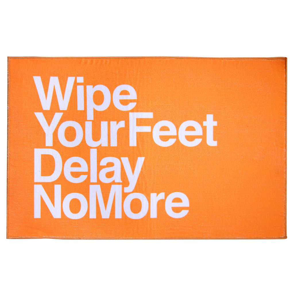 'Delay No More Wipe Your Feet' bathmat - Goods of Desire