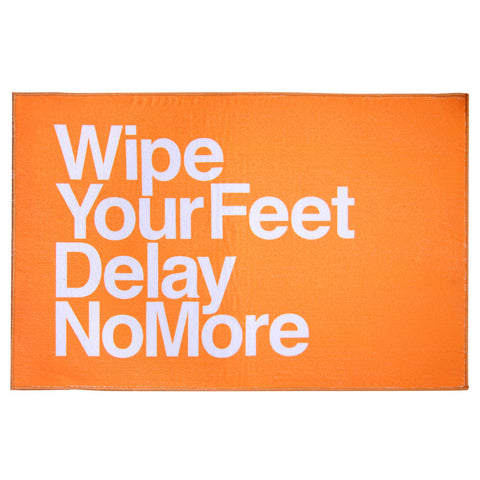 'Delay No More Wipe Your Feet' bathmat