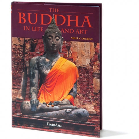 THE BUDDHA: In Life And Art