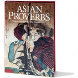 ASIAN PROVERBS: Ancient Wisdom For The 21st Century
