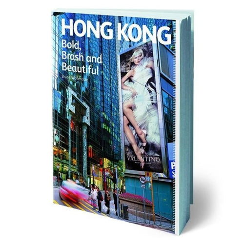 HONG KONG: Bold, Brash And Beautiful