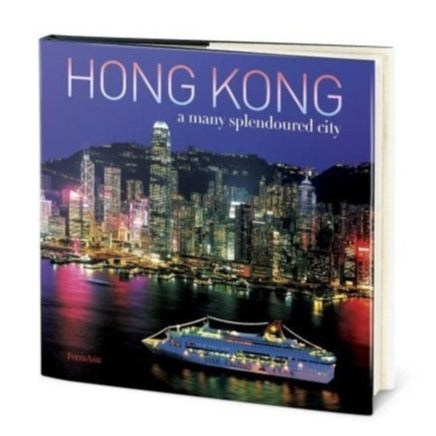 HONG KONG: A Many Splendoured City