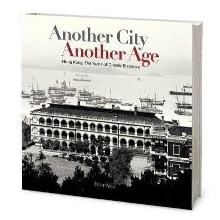 HONG KONG: Another City - Another Age