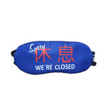 'Sorry We're Closed' eyemask