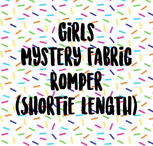 Mystery Fabric GIRLS Shortie Romper (NO BAND)