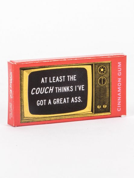 BlueQ Gum: At Least The Couch Thinks I've Got a Great Ass