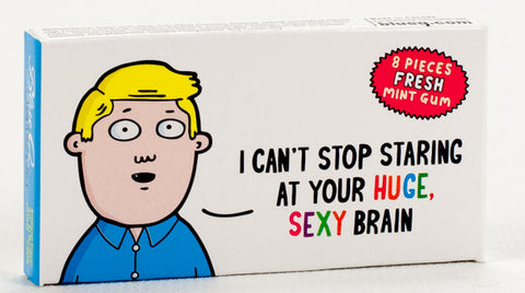 "BlueQ Gum: ""Can't Stop Staring At Your Huge Sexy Brain"""