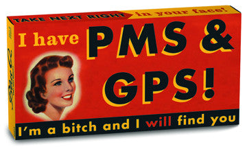 BlueQ Gum: I Have PMS And GPS! I'm A Bitch And I Will Find You