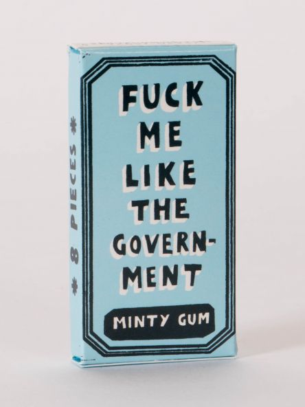 BlueQ Gum: Fuck Me Like The Government