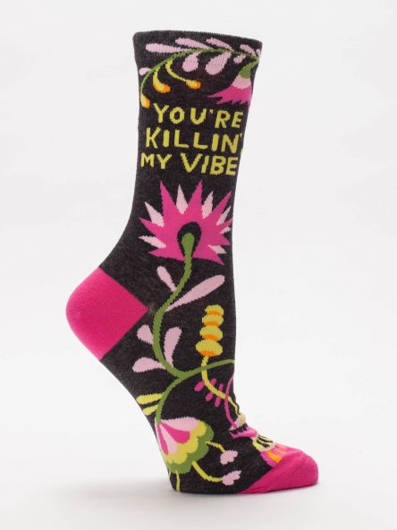 "Woman's novelty fun crew sock with legend: ""You're Killing My Vibe"""