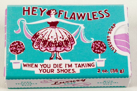 "BlueQ Luxury Bar Soap: ""Hey Flawless when you die I'm taking your shoes"""