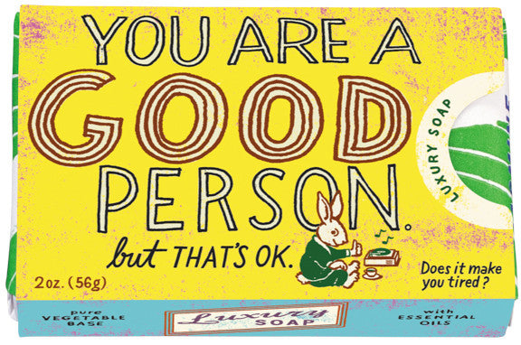 "BlueQ Luxury Bar Soap: ""You Are A Good Person but that's ok"""