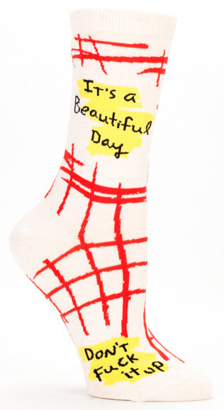 "Woman's novelty fun crew sock with legend: ""It's A Beautiful Day. Don't Fuck It Up"""
