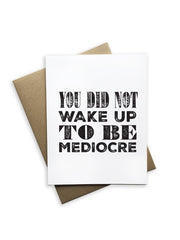 Tiramisu Card: You Did Not Wake Up To Be Mediocre