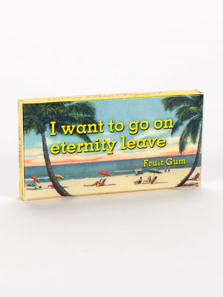 BlueQ Gum: I want to go on eternity leave