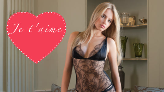 How to say I love you with Lingerie