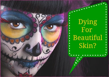 Dying for Beautiful Skin