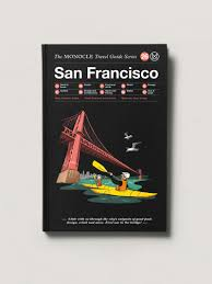 Monocle Travel Guides: San Francisco