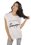 Will Work for Champagne Tee