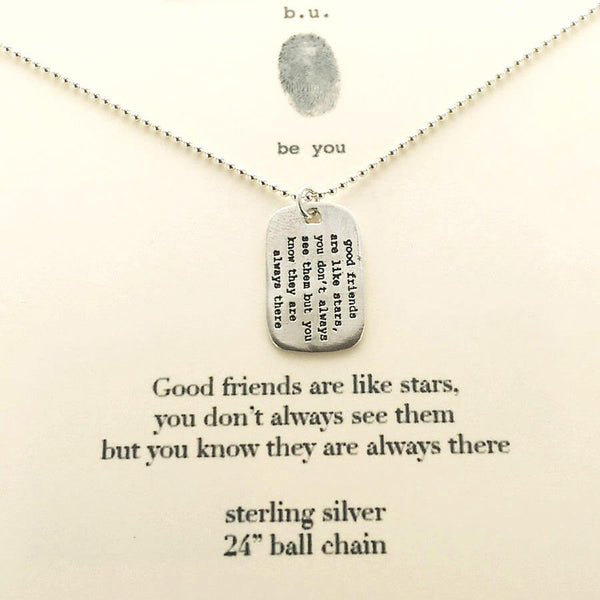 b.u. Good Friends Are Like Stars Dog Tag Necklace