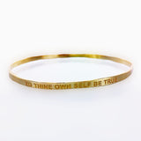 b.u. To Thine Own Self Be True Bangle