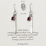 b.u. Live Well Earrings with Sterling Roimata and Garnet