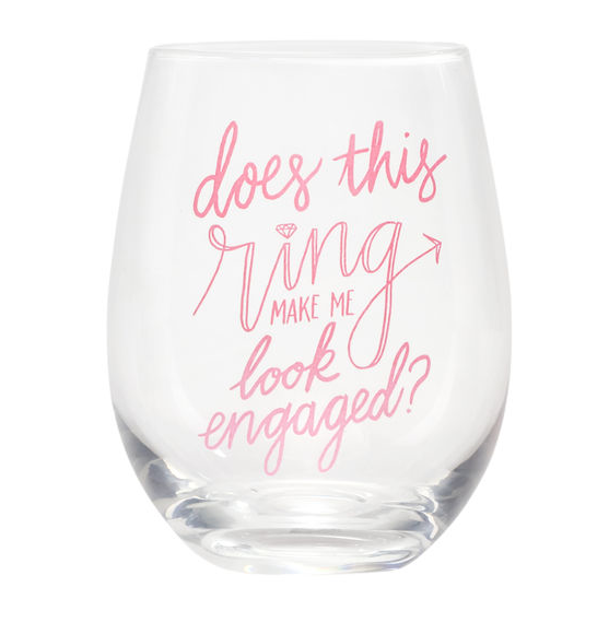 Make Me Look Engaged Wine Glass