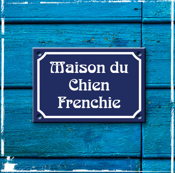 Sign Maison du Chien Frenchie - 150mm x 100mm