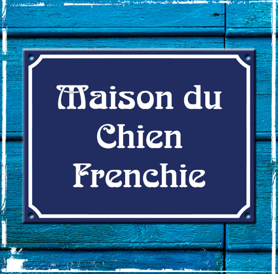 Sign Maison du Chien Frenchie - 200mm x 150mm