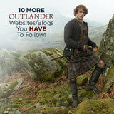 Ten MORE EXCITING Outlander Blogs/Websites You HAVE to Follow!