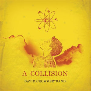David Crowder Band - A COLLISION