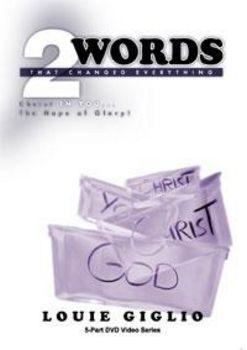 Louie Giglio - Two Words That Changed Everything